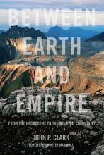 Between Earth and Empire: Internatinoal Movements for Social and Ecological Regeneration with John P. Clark and Matt Meyer