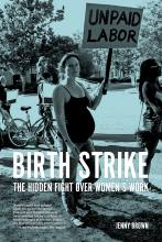 Birth Strike: The Hidden Fight over Women's Work with Jenny Brown